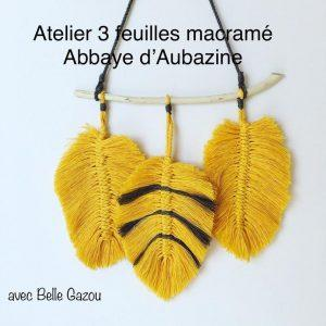 ATELIER COURONNE FLEURIE. Macramé @ abbaye d'Aubazine